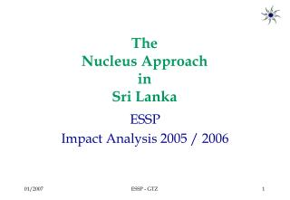 The  Nucleus Approach in Sri Lanka