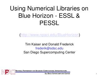 Using Numerical Libraries on Blue Horizon - ESSL & PESSL  ( npaci/BlueHorizon )