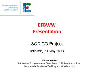 EFBWW  Presentation SODICO Project Brussels, 23 May 2013