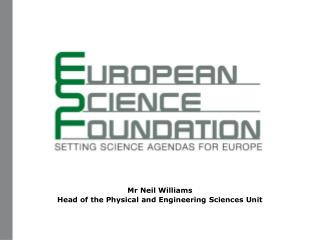 Mr Neil Williams Head of the Physical and Engineering Sciences Unit