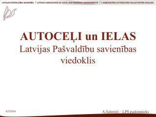AUTOCEĻI un IELAS Latvijas Pašvaldību savienības viedoklis