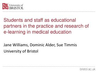 Jane Williams, Dominic Alder, Sue Timmis University of Bristol