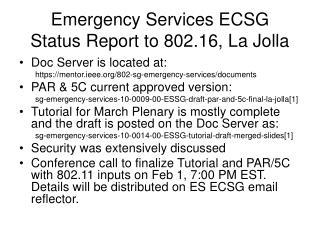 Emergency Services ECSG Status Report to 802.16, La Jolla