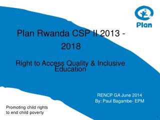Plan Rwanda CSP II 2013 - 2018