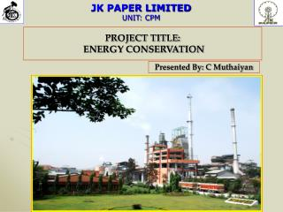 JK PAPER LIMITED UNIT: CPM