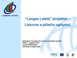 """""""Langas į ateitį"""" projektai – Lietuvos e.piliečio ugdymui"""