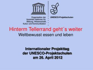Internationaler Projekttag der UNESCO-Projektschulen  am 26. April 2012