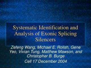 Systematic Identification and Analysis of Exonic Splicing Silencers