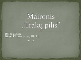 Maironis ,,Traku pilis