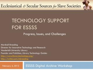 Technology Support  for ESSSS