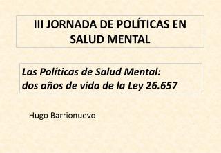 III JORNADA DE POL�TICAS EN SALUD MENTAL