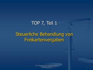 TOP 7, Teil 1 Steuerliche Behandlung von Freikartenvergaben