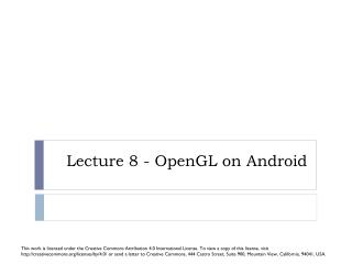 Lecture 8 - OpenGL on  Android