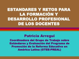 ESTANDARES Y RETOS PARA LA FORMACIÓN Y DESARROLLO PROFESIONAL DE LOS DOCENTES