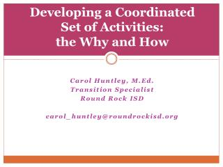 Developing a Coordinated  Set of Activities: the Why and How