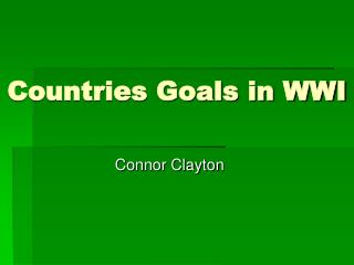 Countries Goals in WWI