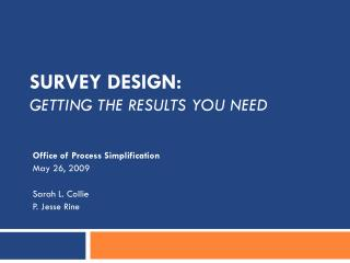 Survey Design: Getting the Results You Need