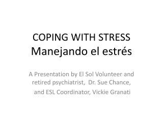 COPING WITH STRESS Manejando el  estrés