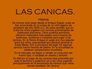 LAS CANICAS.