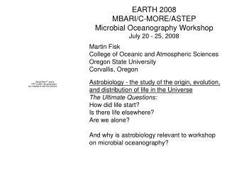 Martin Fisk College of Oceanic and Atmospheric Sciences Oregon State University Corvallis, Oregon