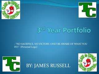 3 rd  Year Portfolio