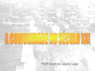 Profª Doutora Louise Lage