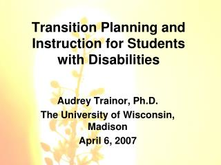 Transition Planning and Instruction for Students with Disabilities