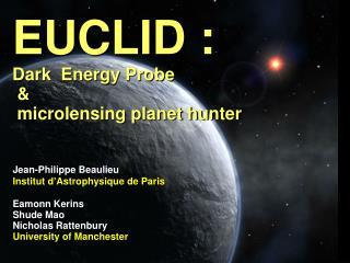 EUCLID : Dark  Energy Probe  &  microlensing planet hunter