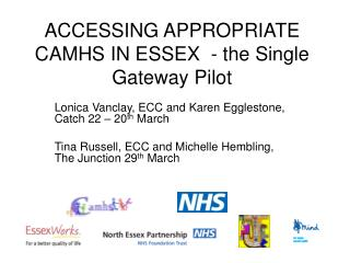ACCESSING APPROPRIATE CAMHS IN ESSEX  - the Single Gateway Pilot