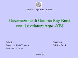 Osservazione di Gamma Ray Burst  con il rivelatore Argo -YBJ