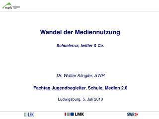 Wandel der Mediennutzung  Schueler.vz, twitter  Co.