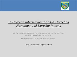 El Derecho Internacional de los Derechos Humanos y el Derecho Interno