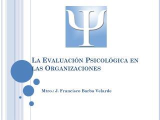 La Evaluación Psicológica en las Organizaciones