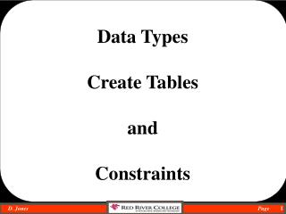 Data Types Create Tables and  Constraints