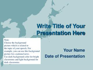 Write Title of Your Presentation Here