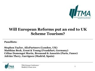 Will European Reforms put an end to UK Scheme Tourism?