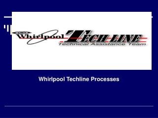 Whirlpool Techline Processes