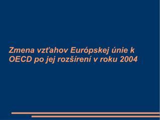 Zmena vzťahov Európskej únie k OECD po jej rozšírení v roku 2004