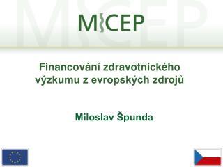 Financování zdravotnického výzkumu z evropských zdrojů