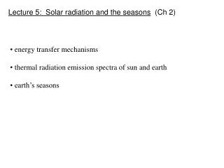 Lecture 5:  Solar radiation and the seasons   (Ch 2)