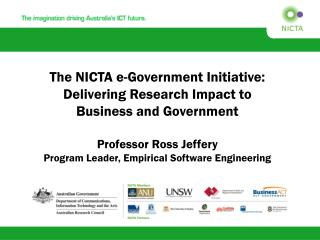 The NICTA e-Government Initiative:  Delivering Research Impact to  Business and Government  Professor Ross Jeffery Progr