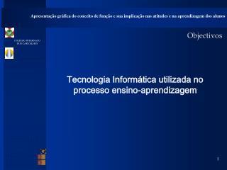 Tecnologia Inform�tica utilizada no processo ensino-aprendizagem