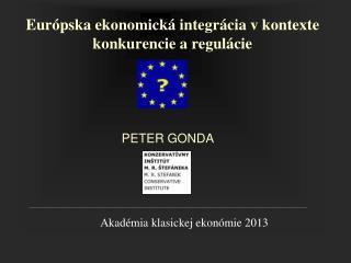 Európska ekonomická integrácia v kontexte konkurencie a regulácie