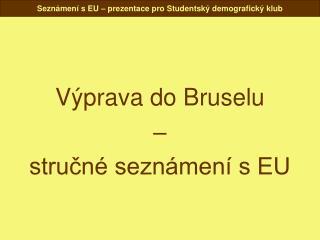 Výprava do Bruselu – stručné seznámení s EU