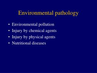 Environmental pathology