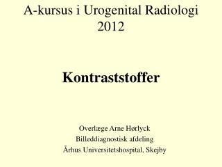 A-kursus i Urogenital Radiologi 2012