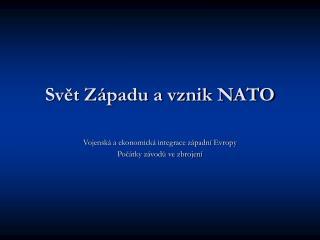 Svět Západu a vznik NATO