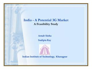 India - A Potential 3G Market A Feasibility Study