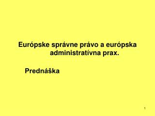 Európske správne právo aeurópska administratívna prax.