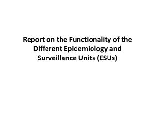 Report on the Functionality of the Different Epidemiology and Surveillance Units (ESUs)